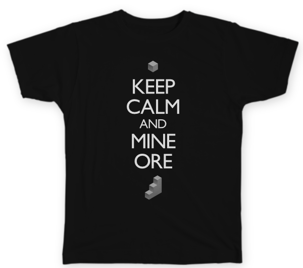 A black shirt that says 'Keep calm and mine ore'. There is a small block icon at the top and bottom.